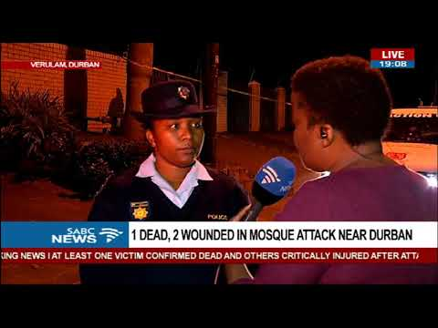 UPDATE: 1 dead, 2 injured in Durban Mosque...
