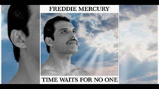 Freddie Mercury - Time Waits For No One (new version 2019)