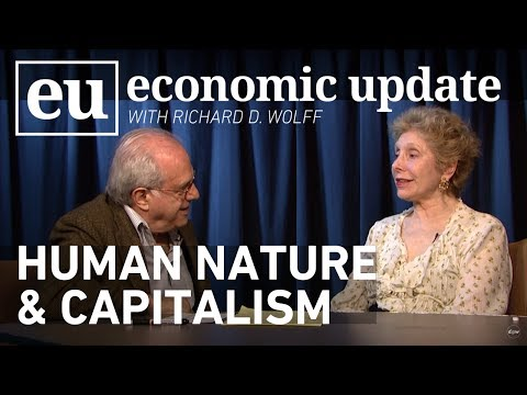 Economic Update: Human Nature & Capitalism