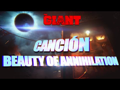 "The Giant | Canción Secreta: ""Beauty Of Annihilation (Remix)"""