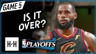 LeBron James Full Game 5 Highlights vs Celtics 2018 Playoffs ECF - 26 Points, 10 Reb, Is It Over?