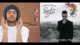 7 Days of Miss Jackson - Craig David vs. Panic! At The Disco feat. LOLO (Mashup)