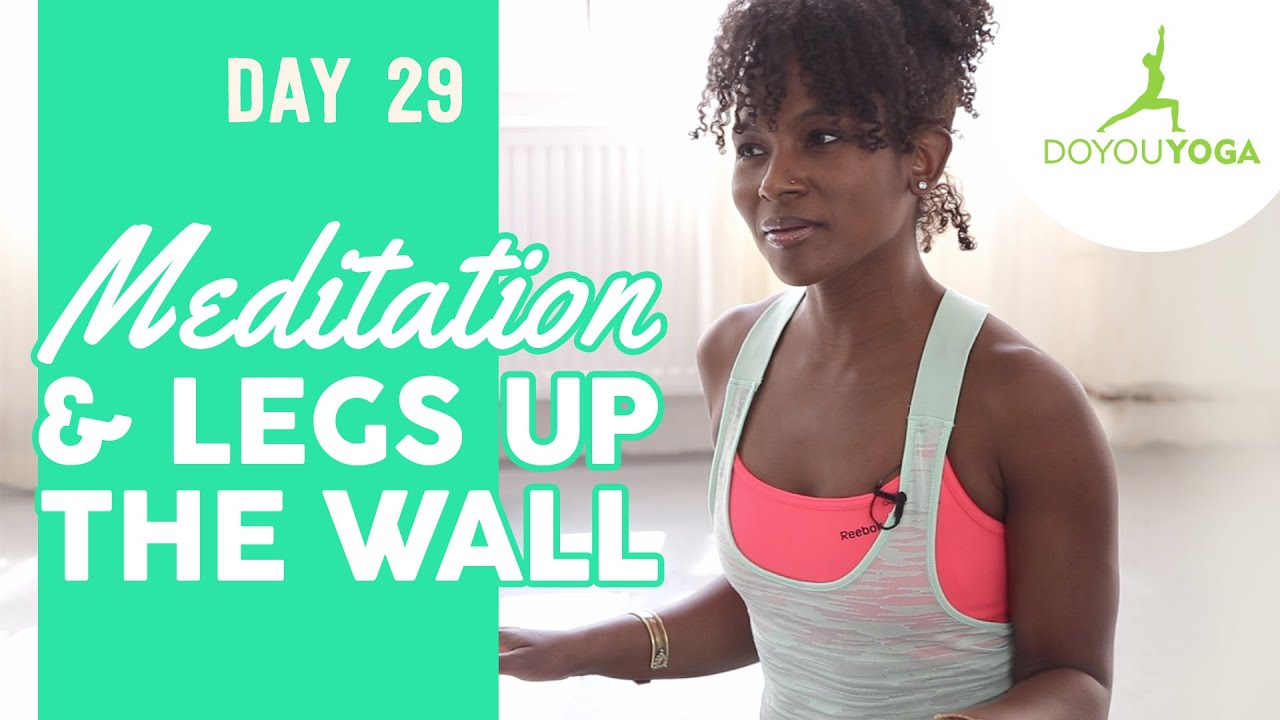 Meditation and Legs Up The Wall | Day 29 | 30 Day Meditation Challenge