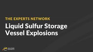 How to Prevent Liquid Sulfur Storage Vessel Explosions