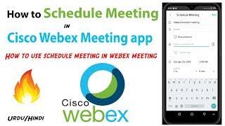 How to schedule meeting in cisco webex meeting app in Hindi/Urdu /Cisco webex meeting