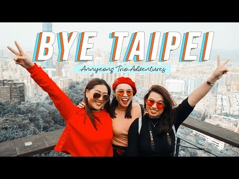 MUST VISIT PLACES IN TAIPEI, TAIWAN 2018 #AnnyeongTrioAdventures | Relisa Abaca