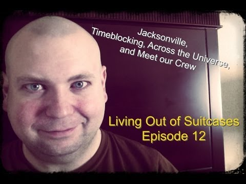 Jacksonville, Time Blocking, Across The Universe and Meet Our Crew