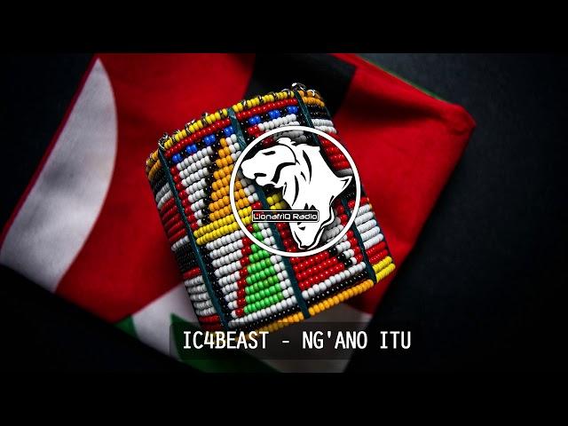 IC4Beast - Ng'ano Itu