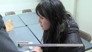 Handicap : la technologie pour l'autonomie des déficients visuels