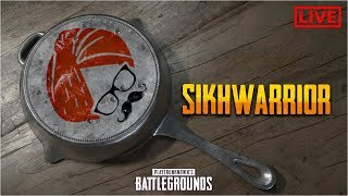 Sikhwarrior | Playing with gOd sQuaD ! ♦ PUBG INDIA LIVE