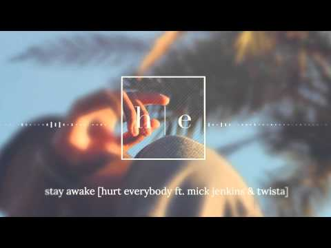 Hurt Everybody Ft. Mick Jenkins & Twista - Stay Awake