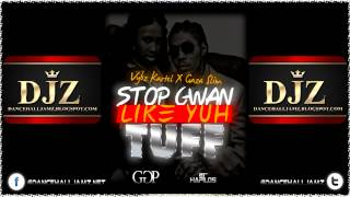 VYBZ KARTEL FEAT. GAZA SLIM - STOP GWAN LIKE YUH TUFF - GOOD GOOD PRODUCTIONS - DEC. 2012