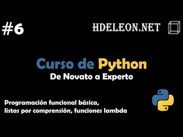 Curso de Python, De novato a experto | Programación funcional, listas por comprensión, lambda #6