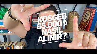 KOSGEB'DEN 65.000 TL NASIL ALINIR ?