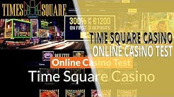 Online Casino Test - Time Square Online Casino - 300% Bonus - 1200 Euro
