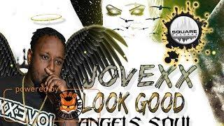 Jovexx - Look Good [Angel Soul Riddim] June 2017