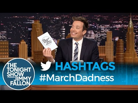 Hashtags: #MarchDadness