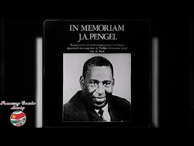 J.A. Pengel & Vrolijke Surinaamse Jeugd - In Memoriam J.A. Pengel ''FULL ALBUM'' 1973