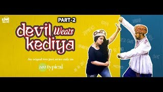 Devil wears Kediya | Hindi | Part 2