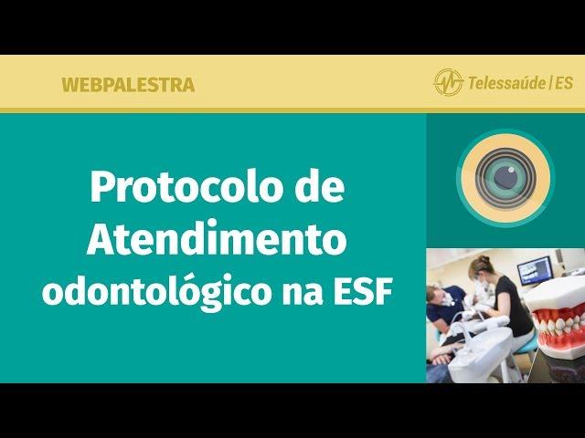 WebPalestra: Protocolo de Atendimento Odontológico na ESF
