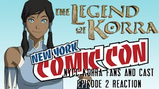 NYCC - Legend of Korra Season 4 Panel (Cast Episode 2 Reaction)
