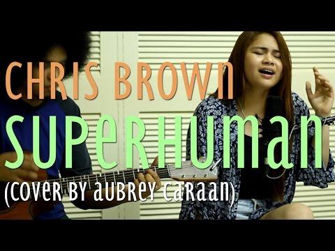 Superhuman - Chris Brown (Aubrey Caraan Cover)