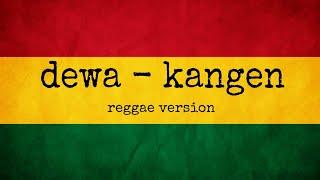 Dewa - Kangen versi reggae ska cover