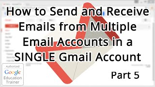 Tutorial: How to Manage Multiple Emails Accounts in a Single Gmail Account (2015)