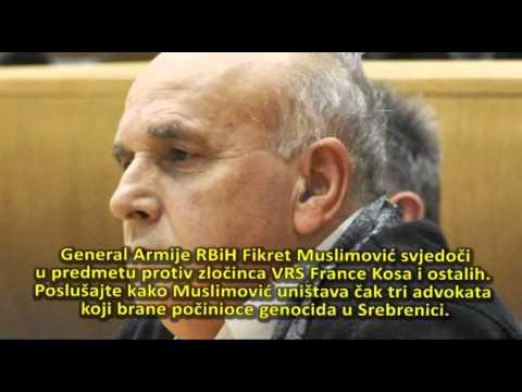 General Fikret Muslimović svjedočenjem uništava četničke advokate (Srebrenica)