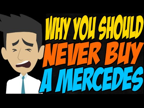 Why You Should Never Buy a Mercedes