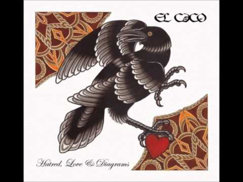 El Caco - 2012 - Hatred, Love & Diagrams - 09 - She Said