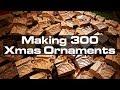 Making 300 Walnut Christmas Ornaments
