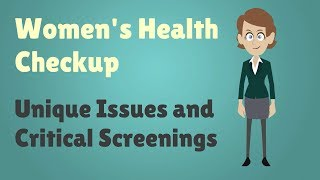 Women's Health Checkup - Unique Issues and Critical Screenings