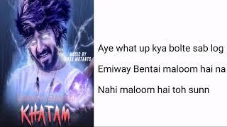 Khatam lyrics | Eniway bantai | Eniway bantai reply to raftaar