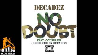 DecadeZ ft. Cousin Fik - No Doubt [Prod. By DecadeZ] [Thizzler.com]