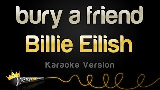 Billie Eilish bury a friend Karaoke Version