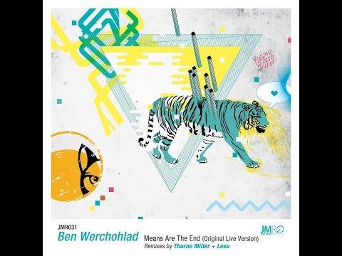 JMR031 : Ben Werchohlad  -  Means Are The End (Live)