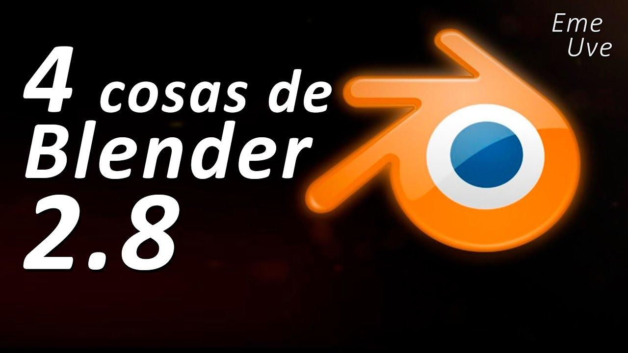 Debes instalar ya Blender 2.8 - 4 cosas que deberías saber Tutoriales Blender español principiantes