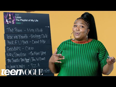 Lizzo Creates the Playlist to Her Life | Teen Vogue
