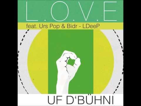 L.O.V.E - UF D'BÜHNI (feat. Bidr & Urs Pop - LDeeP)
