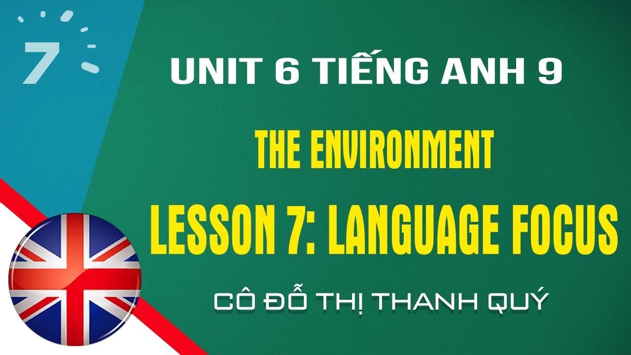Unit 6: Language Focus trang 53 SGK Tiếng Anh lớp 9 |HỌC247