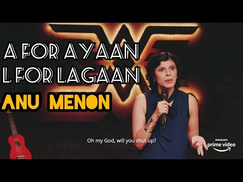 A for Ayaan. L for Lagaan | Stand up comedy by Anu Menon