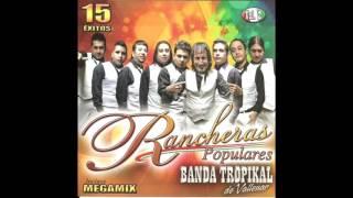Banda Tropikal de Vallenar - Rancheras Populares 15 Éxitos Completo