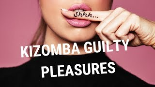 20 Biggest Kizomba Guilty Pleasure Songs Mix
