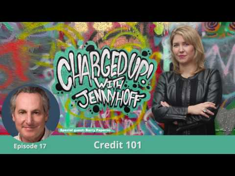 Charged Up! with Jenny Hoff Ep. 17: Credit 101 - Barry Paperno