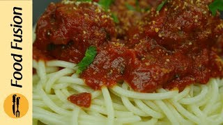 Spaghetti and Meatballs Recipe by Food Fusion