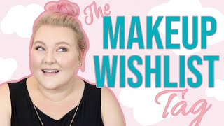 Makeup I Dream About.... The Makeup Wishlist TAG!! | Lauren Mae Beauty