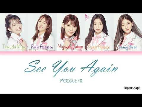 PRODUCE 48 (프로듀스 48) - See You Again (다시 만나) [Color coded lyrics_Han/Rom/Eng]