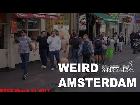Weird stuff in Amsterdam and rude customer service BTCD March 31 2017
