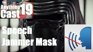 The Anything Cast - Episode 19: Kylo Ren Speech Jammer Mask